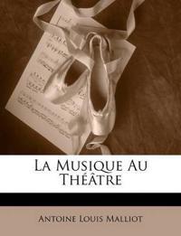 La Musique Au Théâtre