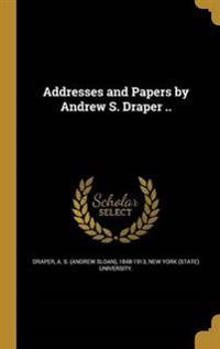 ADDRESSES & PAPERS BY ANDREW S