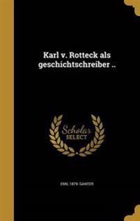 GER-KARL V ROTTECK ALS GESCHIC