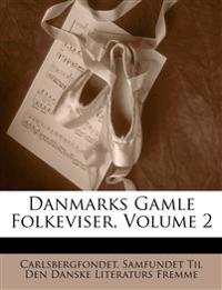 Danmarks Gamle Folkeviser, Volume 2
