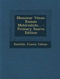 Monsieur Vénus: Roman Matérialiste... - Primary Source Edition