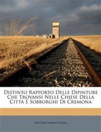 Distinto Rapporto Delle Dipinture Che Trovansi Nelle Chiese Della Città E Sobborghi Di Cremona