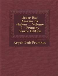 Seder Rav 'Amram Ha-Shalem ... Volume 2 - Primary Source Edition