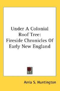 Under a Colonial Roof Tree: Fireside Chr