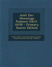 Acht Zes-Stemmige Psalmen (1613-1619) - Primary Source Edition