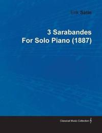 3 Sarabandes by Erik Satie for Solo Piano (1887)