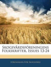 Skogsvårdsföreningens Folkskrifter, Issues 13-24