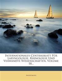 Internationales Centralblatt Für Laryngologie, Rhinologie Und Verwandte Wissenschaften, Volume 18...
