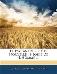 La Psycantropie: Ou, Nouvelle Théorie De L'homme ...