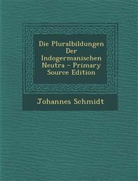 Die Pluralbildungen Der Indogermanischen Neutra