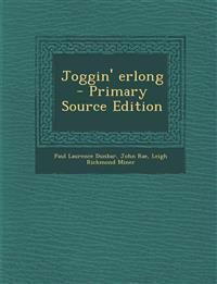 Joggin' Erlong - Primary Source Edition