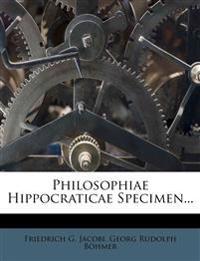 Philosophiae Hippocraticae Specimen...
