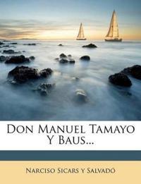 Don Manuel Tamayo Y Baus...