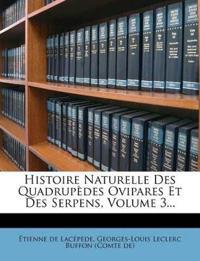 Histoire Naturelle Des Quadrupèdes Ovipares Et Des Serpens, Volume 3...