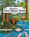 Along the Nez Perce Trail: A Coloring and Activity Book