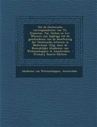 Uit de Oostersche Correspondentie Van Th. Erpenius, Jac. Golius En Lev. Warner; Een Bijdrage Tot de Geschiedenis Van de Beoefening Der Oostersche Lett
