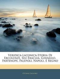 Veridica-Laconica-Storia Di Ercolenze, Seu Eraclea, Ginnasio, Partenope, Palepoli, Napoli, E Regno