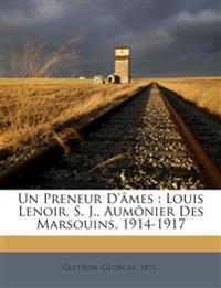 Un Preneur D'âmes : Louis Lenoir, S. J., Aumônier Des Marsouins, 1914-1917