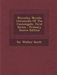 Waverley Novels: Chronicles of the Cannongate, First Series - Primary Source Edition