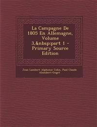 La Campagne De 1805 En Allemagne, Volume 3,part 1