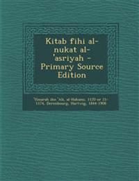 Kitab fihi al-nukat al-'asriyah