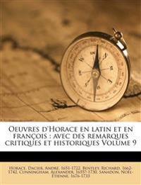 Oeuvres d'Horace en latin et en françois : avec des remarques critiques et historiques Volume 9