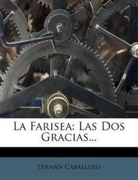 La Farisea: Las Dos Gracias...