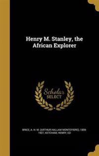 HENRY M STANLEY THE AFRICAN EX