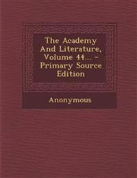 The Academy And Literature, Volume 44... - Primary Source Edition