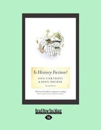 Is History Fiction?: Second Edition (Large Print 16pt)
