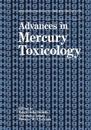 Advances in Mercury Toxicology