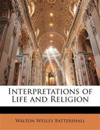 Interpretations of Life and Religion
