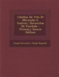 Libellus De Vita Et Miraculis S. Godrici, Heremitae De Finchale