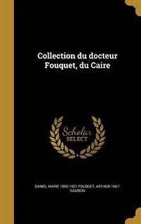 FRE-COLL DU DOCTEUR FOUQUET DU