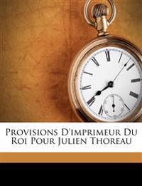 Provisions D'imprimeur Du Roi Pour Julien Thoreau