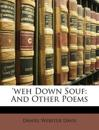 'weh Down Souf: And Other Poems