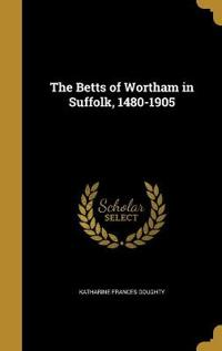 BETTS OF WORTHAM IN SUFFOLK 14