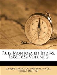 Ruiz Montoya en Indias, 1608-1652 Volume 2