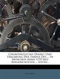 Churfürstliches Dekret Und Erklärung Der Tariffa Des ... In München Anno 1735 Neu Aufgerichteten ... Lotto...