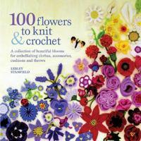 100 Flowers to KnitCrochet
