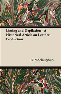 Liming and Depilation - A Historical Article on Leather Production