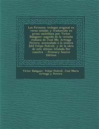 Los Pirineos; Trilogia Original En Verso Catalan y Traduccion En Prosa Castellana Por Victor Balaguer; Seguida de La Version Italiana de Jose Ma. Arte