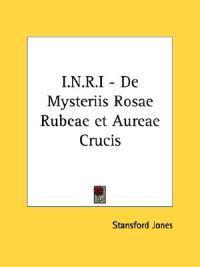 I.N.R.I. - De Mysteriis Rosae Rubeae Et Aureae Crucis