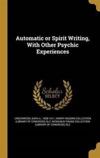 AUTOMATIC OR SPIRIT WRITING W/