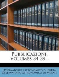 Pubblicazioni, Volumes 34-39...