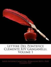 Lettere del Pontefice Clemente XIV Ganganelli, Volume 1