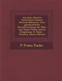 Aus dem ältesten Geschichts-Gebiete Deutsch-Böhmens: Eine geschichtliche Durchforschung des Elbe- und Eulau-Thales sammt Umgebung. II. Band, - Primary