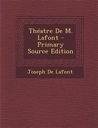 Théatre De M. Lafont - Primary Source Edition