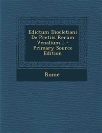 Edictum Diocletiani De Pretiis Rerum Venalium...