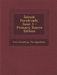 Islenzk Fornkvaeoi, Issue 3 - Primary Source Edition